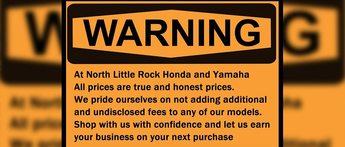 Warning: All Our Prices are Honest and True